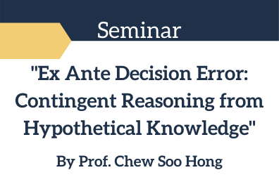 Seminar-on-Ex-Ante-Decision-Error-Contingent-Reasoning-from-