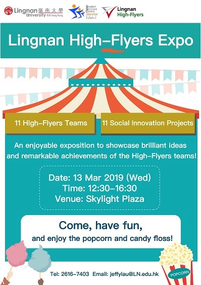 High-Flyers EXPO Poster. Date Mar 13 2019, Time: 1230-1630. Venue: Skylight Plaza. Promo Text: Come, have fun and enjoy the popcorn and candy floss