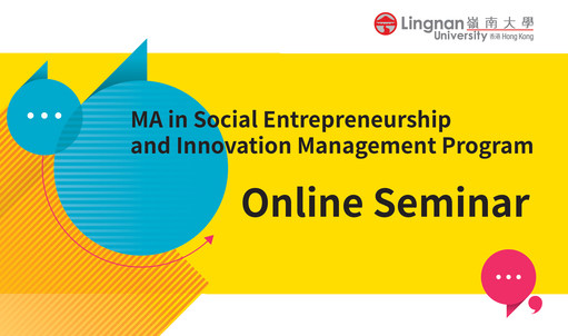 Why study for an MA in Social Entrepreneurship and Innovation Management @lingnanuni? Learn about humanitarian innovation, social enterprise, and design, at our online information seminars starting 22 April